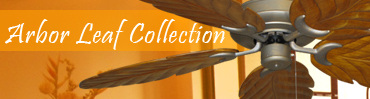 Arbor Leaf Collection Ceiling Fans